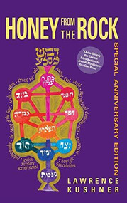 Honey from the Rock (An Easy Introduction to Jewish Mysticism) - 9781683361145 by Rabbi Lawrence Kushner, 9781683361145