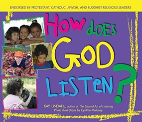 How Does God Listen? by Kay Lindahl, Cynthia Maloney, 9781594730849