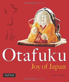 Otafuku (Joy of Japan) by Amy Katoh, Yutaka Satoh, 9784805313121
