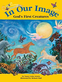 In Our Image (God's First Creatures) by Nancy Sohn Swartz, Melanie Hall, 9781683366539