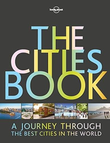 The Cities Book - 9781786577580 by Lonely Planet, Lonely Planet, 9781786577580