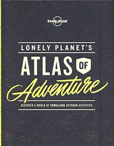 Lonely Planet's Atlas of Adventure by Lonely Planet, Lonely Planet, 9781786577597