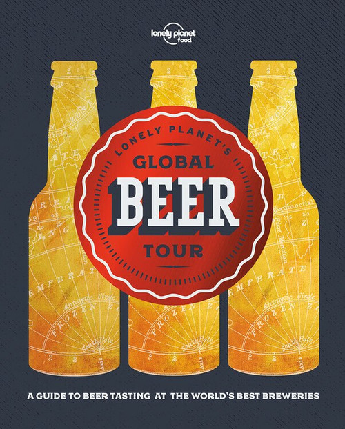 Lonely Planet's Global Beer Tour (Miniature Edition) by Lonely Planet Food, Lonely Planet Food, 9781786577955