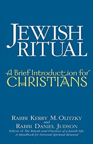 Jewish Ritual (A Brief Introduction for Christians) by Rabbi Kerry M. Olitzky, Daniel Judson, 9781580232104