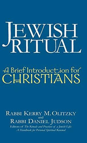 Jewish Ritual (A Brief Introduction for Christians) - 9781683361480 by Rabbi Kerry M. Olitzky, Daniel Judson, 9781683361480