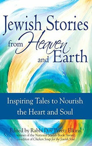 Jewish Stories from Heaven and Earth (Inspiring Tales to Nourish the Heart and Soul) - 9781683361527 by Rabbi Dov Peretz Elkins, 9781683361527