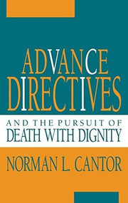 Advance Directives and the Pursuit of Death with Dignity by Norman L. Cantor, 9780253313041
