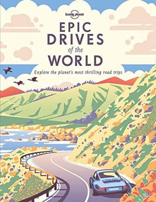 Epic Drives of the World by Lonely Planet, Lonely Planet, 9781786578648
