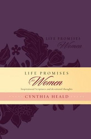 Life Promises for Women (Inspirational Scriptures and Devotional Thoughts) by Cynthia Heald, 9781414393643