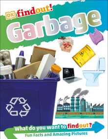 DKfindout! Garbage  (Library Edition) - 9780744036985 by DK, 9780744036985