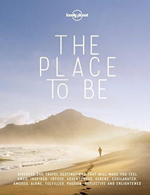 The Place To Be by Lonely Planet, Lonely Planet, 9781787011250