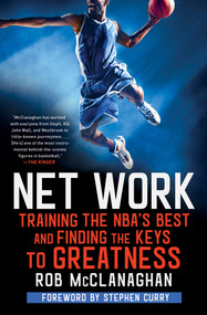 Net Work (Training the NBA's Best and Finding the Keys to Greatness) - 9781982114800 by Rob McClanaghan, Stephen Curry, 9781982114800