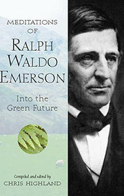 Meditations of Ralph Waldo Emerson (Into the Green Future) by Chris Highland, 9781643590479
