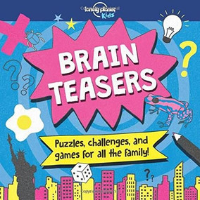 Brain Teasers by Lonely Planet Kids, Lonely Planet Kids, Sally Morgan, 9781787013155