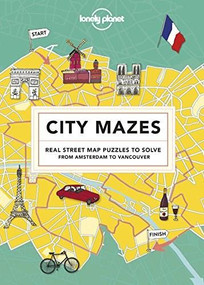 City Mazes by Lonely Planet, Lonely Planet, 9781787013414