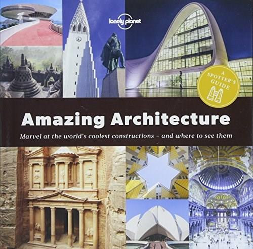 A Spotter's Guide to Amazing Architecture (Miniature Edition) by Lonely Planet, Lonely Planet, 9781787013421