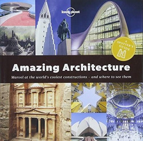 A Spotter's Guide to Amazing Architecture by Lonely Planet, Lonely Planet, 9781787013421