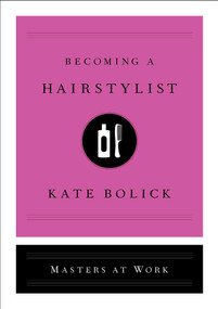 Becoming a Hairstylist by Kate Bolick, 9781982115906