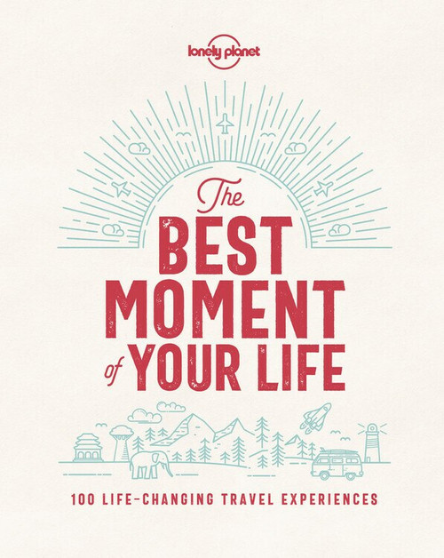 The Best Moment Of Your Life (Miniature Edition) by Lonely Planet, Lonely Planet, 9781787013575