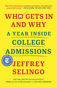 Who Gets In and Why (A Year Inside College Admissions) - 9781982116309 by Jeffrey Selingo, 9781982116309