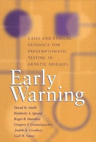 Early Warning (Cases and Ethical Guidance for Presymptomatic Testing in Genetic Diseases) by David H. Smith, Kimberly A. Quaid, Roger B. Dworkin, Gregory P. Gramelspacher, 9780253334015