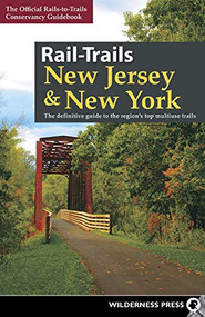 Rail-Trails New Jersey & New York (The definitive guide to the region's top multiuse trails) - 9781643590554 by Rails-to-Trails Conservancy, 9781643590554