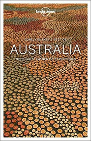 Lonely Planet Best of Australia by Lonely Planet, Anthony Ham, Andrew Bain, Dr. Michael Cathcart, Fleur Bainger, Dr Michael Cathcart, Cathy Craigie, Dr Tim Flannery, Samantha Forge, Paul Harding, Rachel Hocking, Trent Holden, Sofia Levin, Hugh McNaughtan, Kate Morgan, Dr. Tim Flannery, Charles Rawlings-Way, Andy Symington, Tasmin Waby, 9781787013933