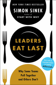 Leaders Eat Last (Why Some Teams Pull Together and Others Don't) - 9781591848011 by Simon Sinek, 9781591848011