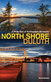 North Shore-Duluth (A Photo Tour of Northeastern Minnesota) - 9781647550134 by David Barthel, 9781647550134