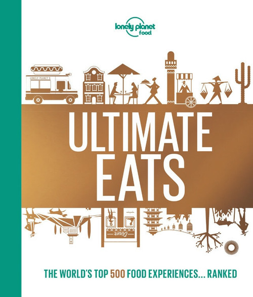 Lonely Planet's Ultimate Eats (Miniature Edition) by Lonely Planet Food, Lonely Planet Food, 9781787014220