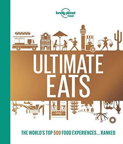 Lonely Planet's Ultimate Eats by Lonely Planet Food, Lonely Planet Food, 9781787014220