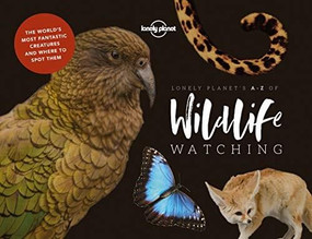 Lonely Planet's A-Z of Wildlife Watching by Lonely Planet, Lonely Planet, Amy-Jane Beer, Mark Carwardine, 9781787014312