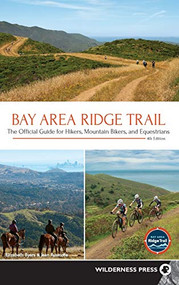 Bay Area Ridge Trail (The Official Guide for Hikers, Mountain Bikers, and Equestrians) - 9781643590257 by Elizabeth Byers, Jean Rusmore, 9781643590257