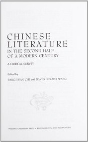 Chinese Literature in the Second Half of a Modern Century (A Critical Survey) by Pang-Yuan Chi, David Der-wei Wang, 9780253337108