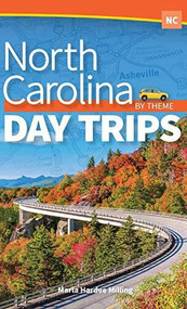 North Carolina Day Trips by Theme - 9781647550127 by Marla Hardee Milling, 9781647550127