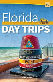 Florida Day Trips by Theme - 9781591939979 by Mike Miller, 9781591939979