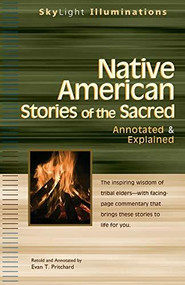 Native American Stories of the Sacred (Annotated & Explained) by Evan T. Pritchard, Evan T. Pritchard, 9781594731129