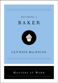 Becoming a Baker by Glynnis MacNicol, 9781982120276
