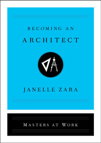 Becoming an Architect by Janelle Zara, 9781982120542