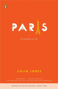 Paris (The Biography of a City) by Colin Jones, 9780143036715