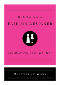 Becoming a Fashion Designer by Lindsay Peoples Wagner, 9781982121136