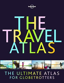 The Travel Atlas by Lonely Planet, Lonely Planet, 9781787016965