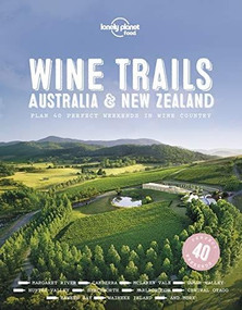 Wine Trails - Australia & New Zealand by Lonely Planet Food, Lonely Planet Food, 9781787017696