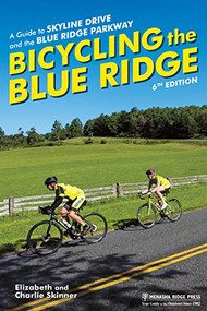 Bicycling the Blue Ridge (A Guide to Skyline Drive and the Blue Ridge Parkway) by Elizabeth Skinner, Charlie Skinner, 9781634043151