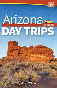 Arizona Day Trips by Theme - 9781591939863 by Leigh Wilson, 9781591939863