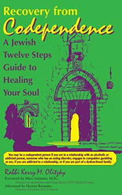 Recovery from Codependence (A Jewish Twelve Steps Guide to Healing Your Soul) by Rabbi Kerry M. Olitzky, 9781683362517