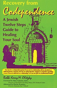 Recovery from Codependence (A Jewish Twelve Steps Guide to Healing Your Soul) - 9781879045323 by Rabbi Kerry M. Olitzky, 9781879045323