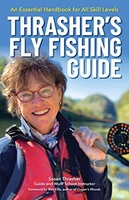 Thrasher's Fly Fishing Guide (An Essential Handbook for All Skill Levels) - 9781634043229 by Susan Thrasher, Ron Ellis, 9781634043229