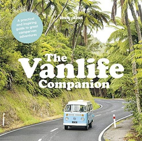 The Vanlife Companion by Lonely Planet, Lonely Planet, 9781787018488