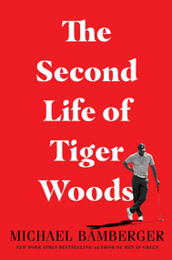 The Second Life of Tiger Woods by Michael Bamberger, 9781982122829